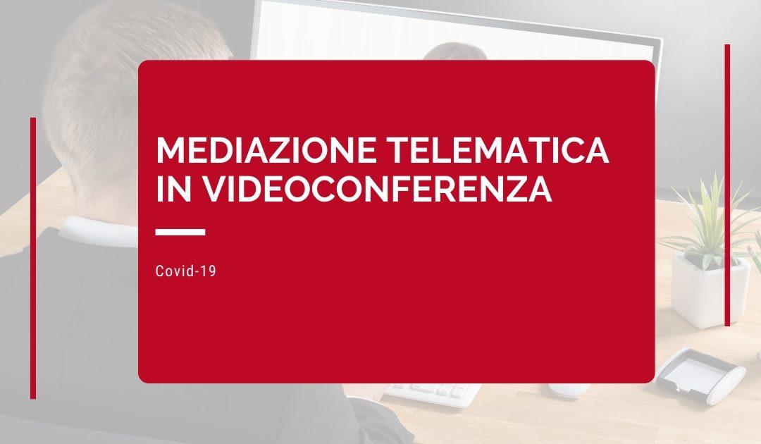 Mediazione Telematica in Videoconferenza – Covid 19