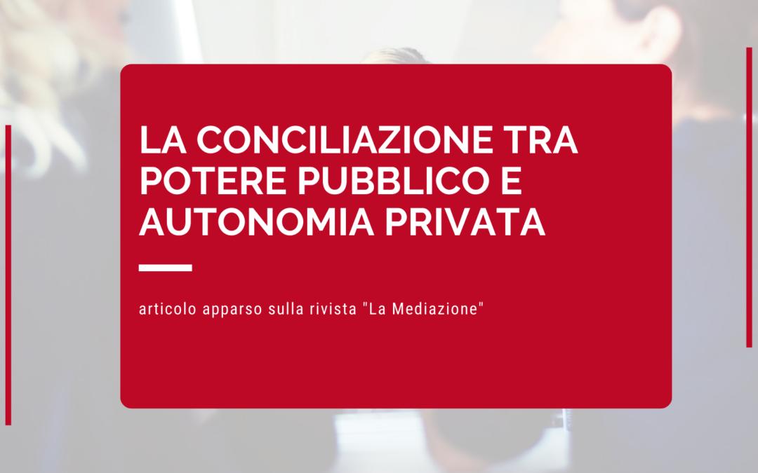 La conciliazione tra potere pubblico e autonomia privata